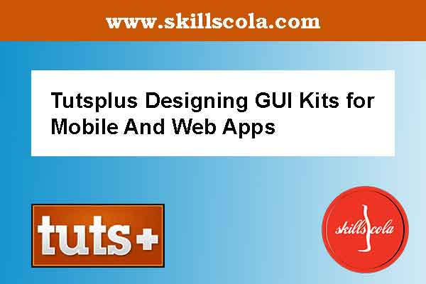 Designing GUI Kits for Mobile And Web Apps
