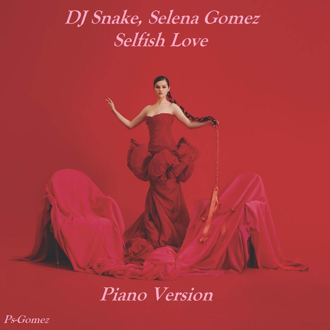 ورژن پیانو آهنگ Dj Snake, Selena Gomez - Selfish Love